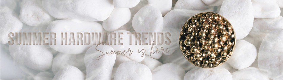 summer hardware trends